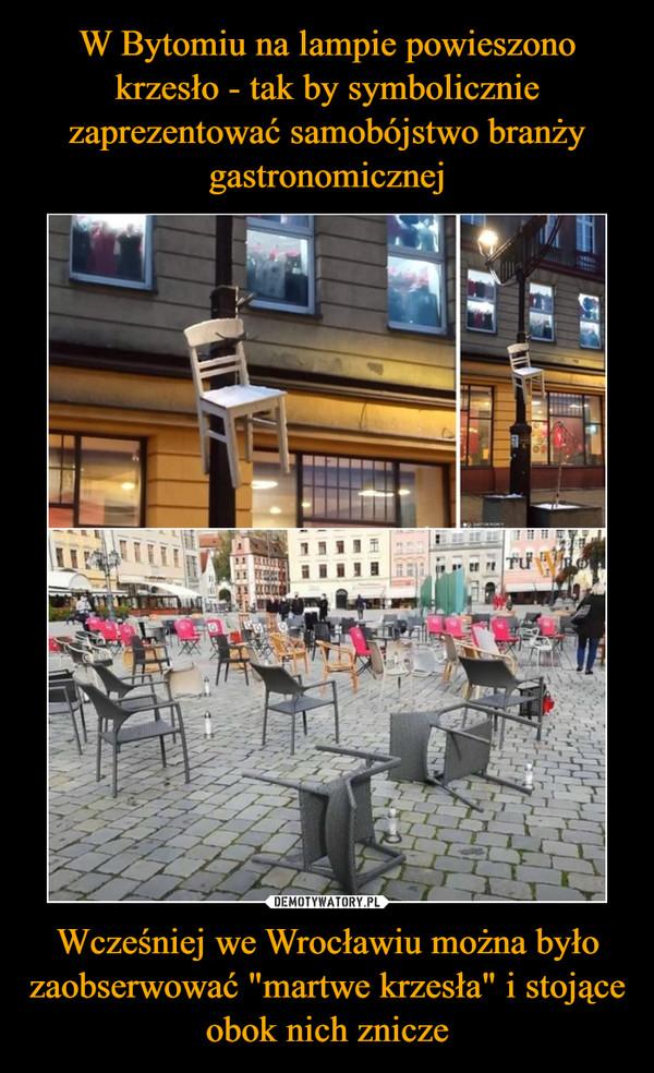 """Wcześniej we Wrocławiu można było zaobserwować """"martwe krzesła"""" i stojące obok nich znicze –"""