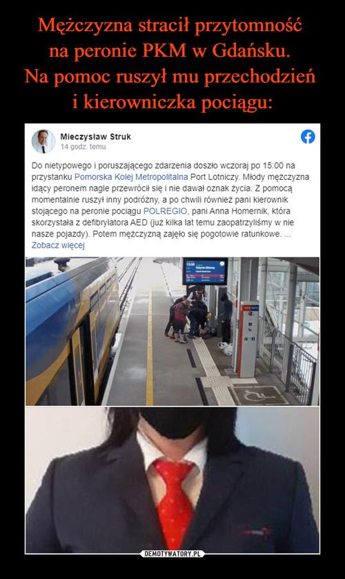 Mężczyzna stracił przytomność  na peronie PKM w Gdańsku.  Na pomoc ruszył mu przechodzień  i kierowniczka pociągu:
