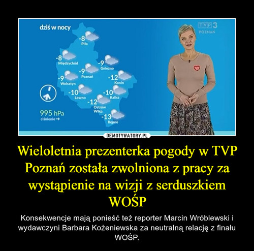 Wieloletnia prezenterka pogody w TVP Poznań została zwolniona z pracy za wystąpienie na wizji z serduszkiem WOŚP