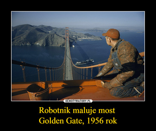 Robotnik maluje most  Golden Gate, 1956 rok
