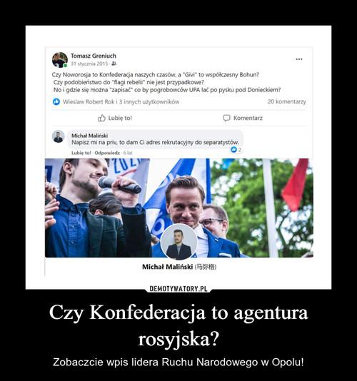 Czy Konfederacja to agentura rosyjska?
