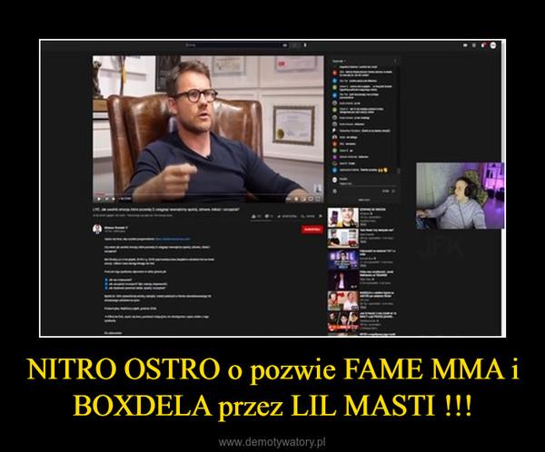 NITRO OSTRO o pozwie FAME MMA i BOXDELA przez LIL MASTI !!! –