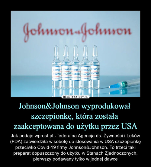 Johnson&Johnson wyprodukował  szczepionkę, która została  zaakceptowana do użytku przez USA