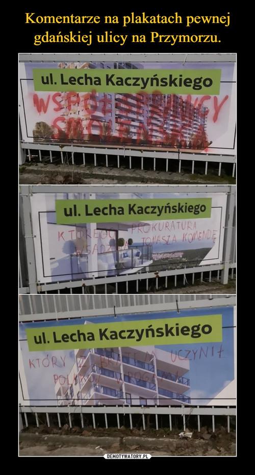 Komentarze na plakatach pewnej gdańskiej ulicy na Przymorzu.