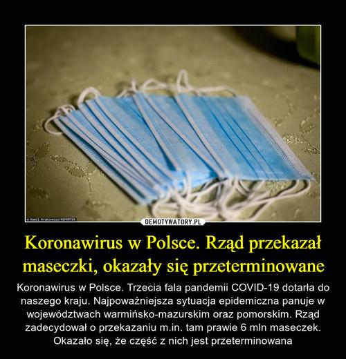 Koronawirus w Polsce. Rząd przekazał maseczki, okazały się przeterminowane