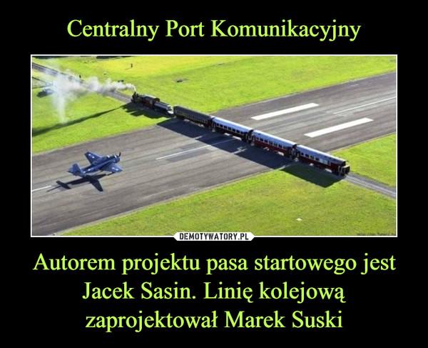 Autorem projektu pasa startowego jest Jacek Sasin. Linię kolejową zaprojektował Marek Suski –