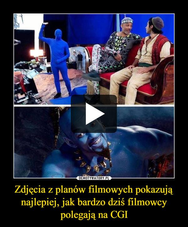 Zdjęcia z planów filmowych pokazują najlepiej, jak bardzo dziś filmowcy polegają na CGI –