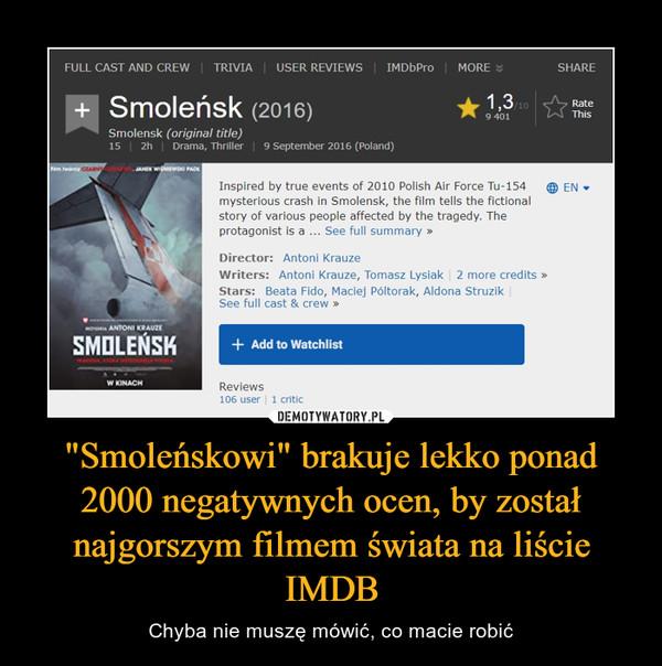"""""""Smoleńskowi"""" brakuje lekko ponad 2000 negatywnych ocen, by został najgorszym filmem świata na liście IMDB – Chyba nie muszę mówić, co macie robić"""