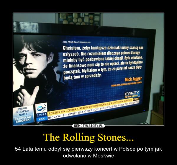 The Rolling Stones... – 54 Lata temu odbył się pierwszy koncert w Polsce po tym jak odwołano w Moskwie