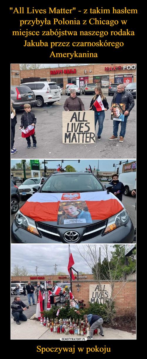 """""""All Lives Matter"""" - z takim hasłem przybyła Polonia z Chicago w miejsce zabójstwa naszego rodaka Jakuba przez czarnoskórego Amerykanina Spoczywaj w pokoju"""