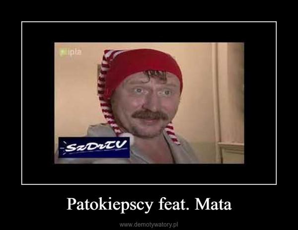 Patokiepscy feat. Mata –