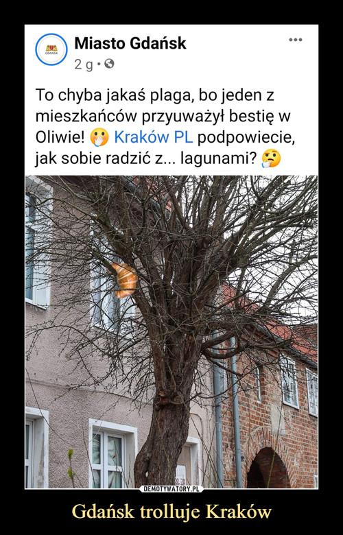 Gdańsk trolluje Kraków