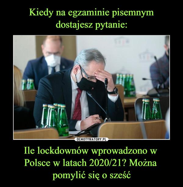 Ile lockdownów wprowadzono w Polsce w latach 2020/21? Można pomylić się o sześć –