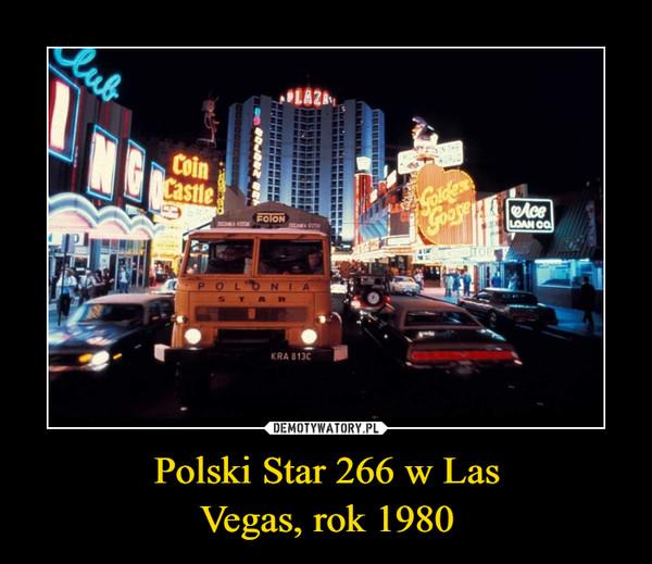 Polski Star 266 w LasVegas, rok 1980 –