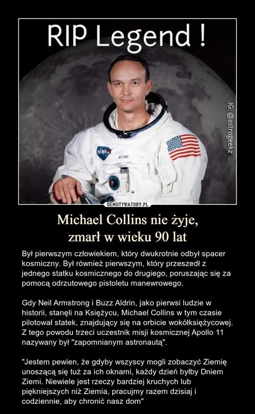 Michael Collins nie żyje, zmarł w wieku 90 lat