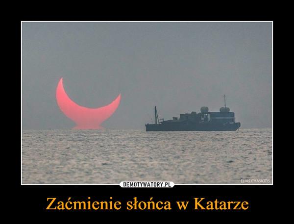 Zaćmienie słońca w Katarze –
