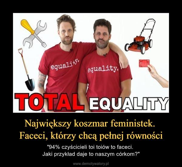 """Największy koszmar feministek. Faceci, którzy chcą pełnej równości – """"94% czyścicieli toi toiów to faceci. Jaki przykład daje to naszym córkom?"""""""