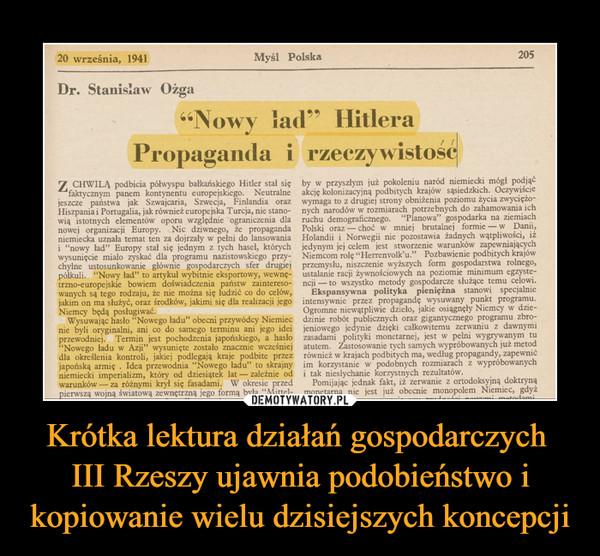 Krótka lektura działań gospodarczych III Rzeszy ujawnia podobieństwo i kopiowanie wielu dzisiejszych koncepcji –