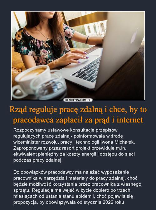 Rząd reguluje pracę zdalną i chce, by to pracodawca zapłacił za prąd i internet