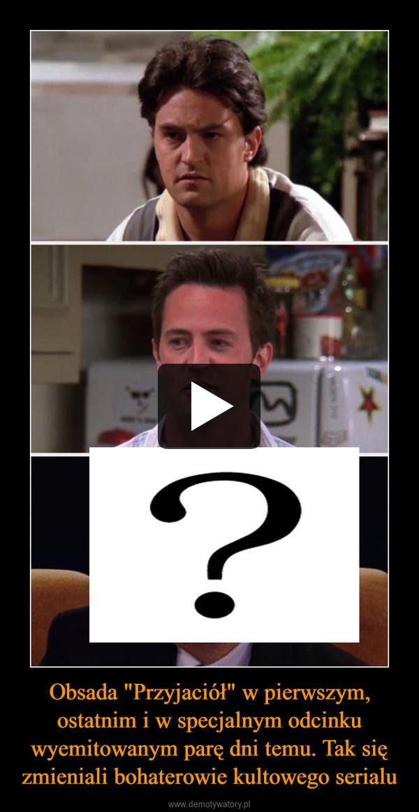 """Obsada """"Przyjaciół"""" w pierwszym, ostatnim i w specjalnym odcinku wyemitowanym parę dni temu. Tak się zmieniali bohaterowie kultowego serialu –"""