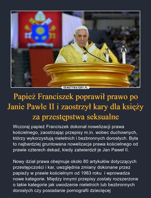 Papież Franciszek poprawił prawo po Janie Pawle II i zaostrzył kary dla księży za przestępstwa seksualne