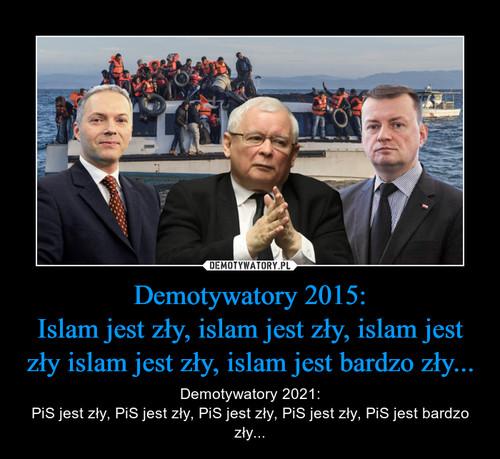 Demotywatory 2015: Islam jest zły, islam jest zły, islam jest zły islam jest zły, islam jest bardzo zły...