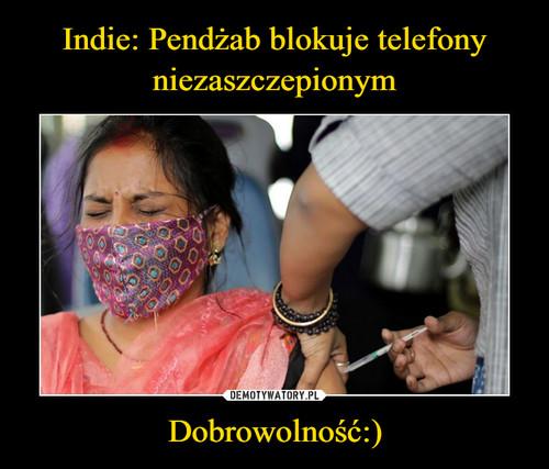 Indie: Pendżab blokuje telefony niezaszczepionym Dobrowolność:)