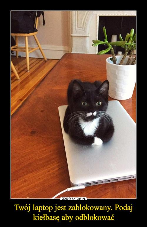 Twój laptop jest zablokowany. Podaj kiełbasę aby odblokować