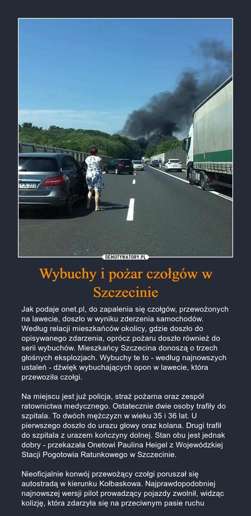 Wybuchy i pożar czołgów w Szczecinie
