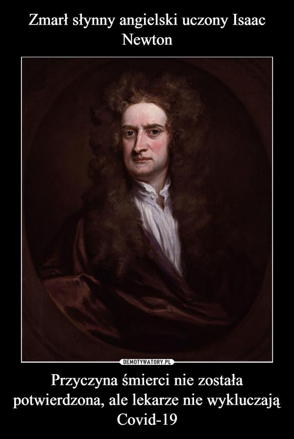 Przyczyna śmierci nie została potwierdzona, ale lekarze nie wykluczają Covid-19 –