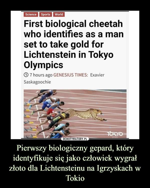 Pierwszy biologiczny gepard, który identyfikuje się jako człowiek wygrał złoto dla Lichtensteinu na Igrzyskach w Tokio –