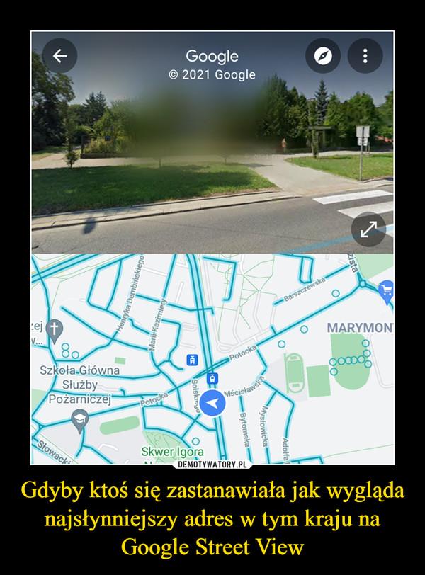 Gdyby ktoś się zastanawiała jak wygląda najsłynniejszy adres w tym kraju na Google Street View –