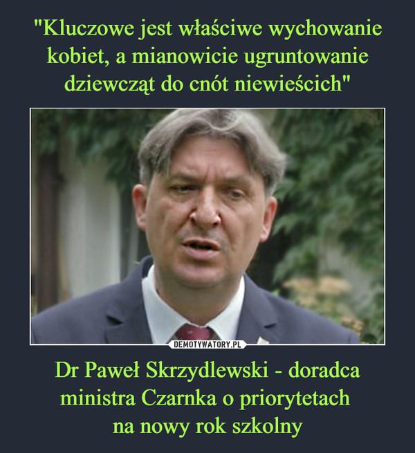Dr Paweł Skrzydlewski - doradca ministra Czarnka o priorytetach na nowy rok szkolny –