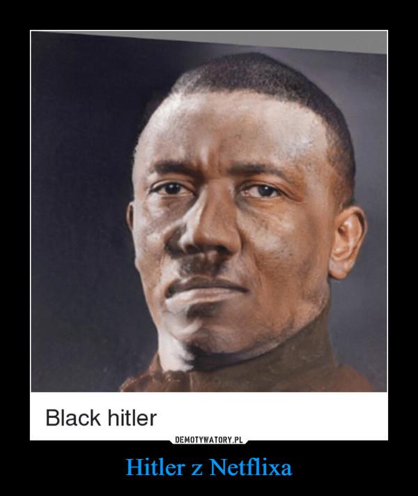 Hitler z Netflixa –