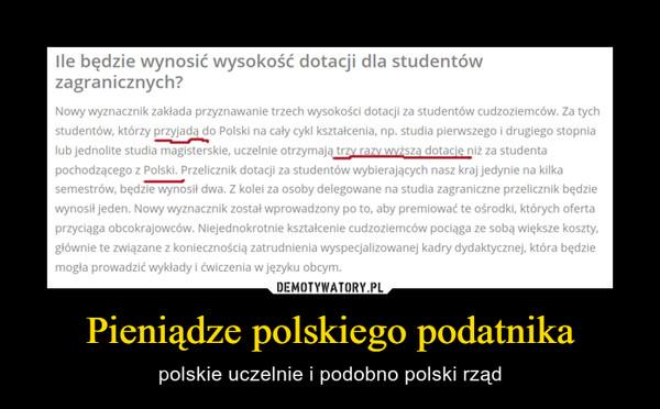 Pieniądze polskiego podatnika – polskie uczelnie i podobno polski rząd