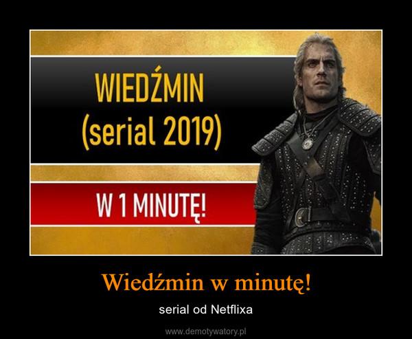 Wiedźmin w minutę! – serial od Netflixa