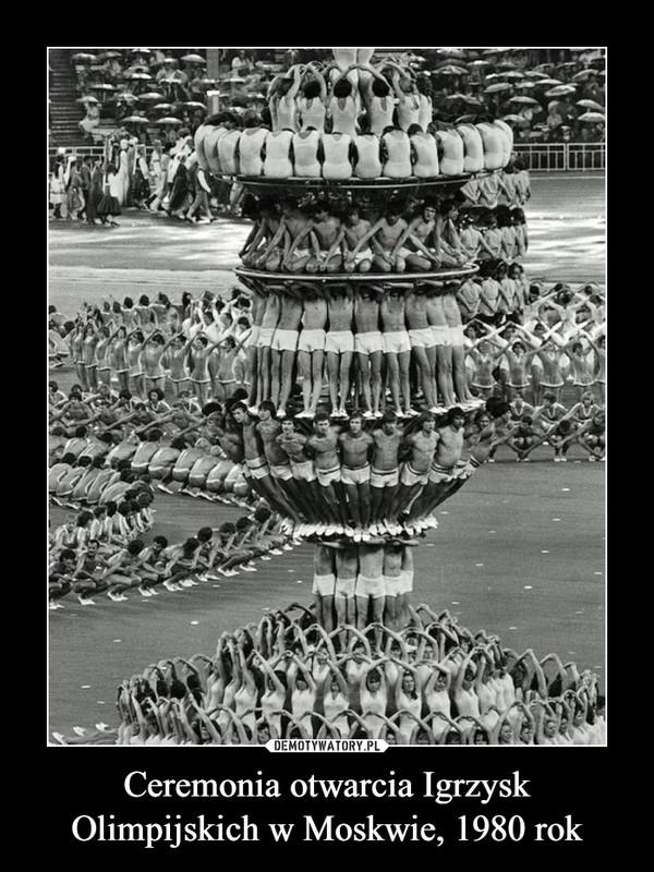 Ceremonia otwarcia Igrzysk Olimpijskich w Moskwie, 1980 rok –
