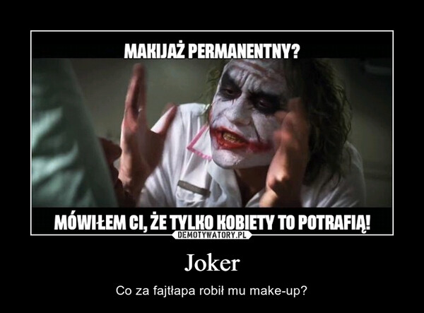 Joker – Co za fajtłapa robił mu make-up?