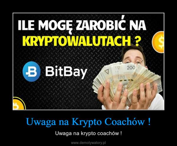Uwaga na Krypto Coachów ! – Uwaga na krypto coachów !