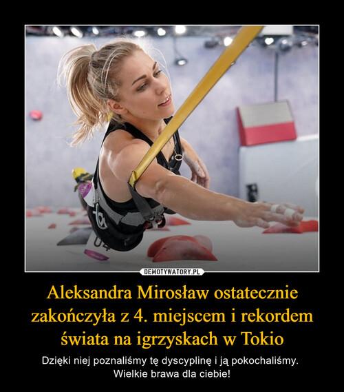 Aleksandra Mirosław ostatecznie zakończyła z 4. miejscem i rekordem świata na igrzyskach w Tokio