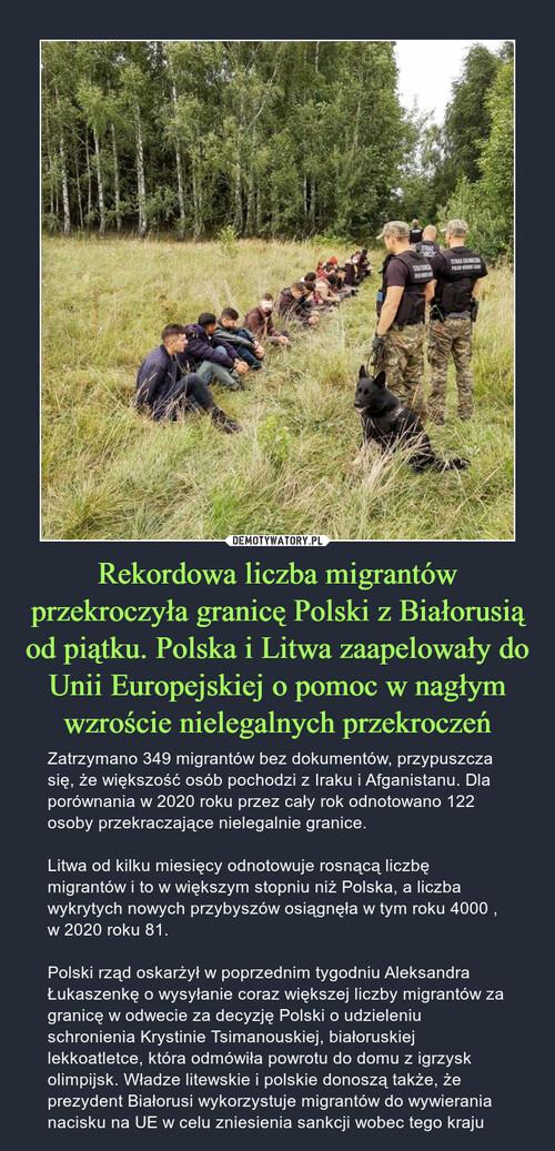 Rekordowa liczba migrantów przekroczyła granicę Polski z Białorusią od piątku. Polska i Litwa zaapelowały do Unii Europejskiej o pomoc w nagłym wzroście nielegalnych przekroczeń