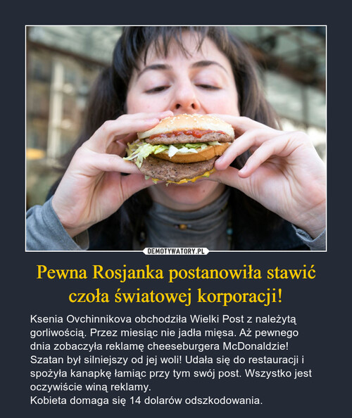 Pewna Rosjanka postanowiła stawić czoła światowej korporacji!