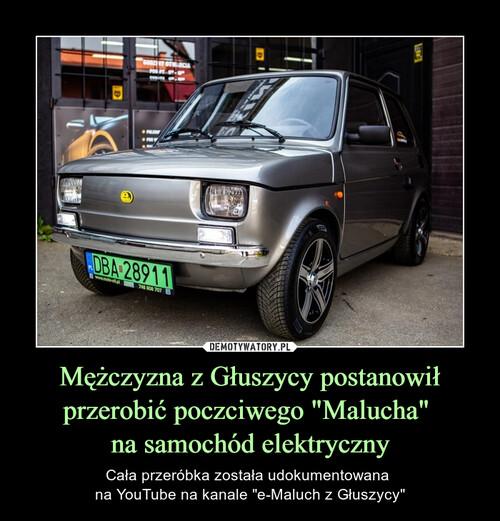 """Mężczyzna z Głuszycy postanowił przerobić poczciwego """"Malucha""""  na samochód elektryczny"""