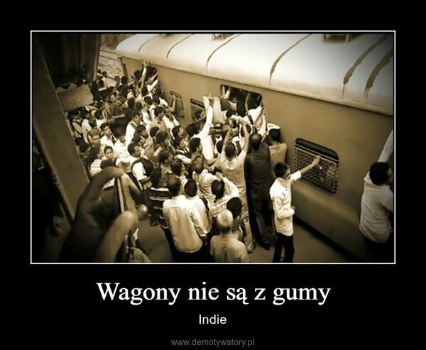 Wagony nie są z gumy – Indie