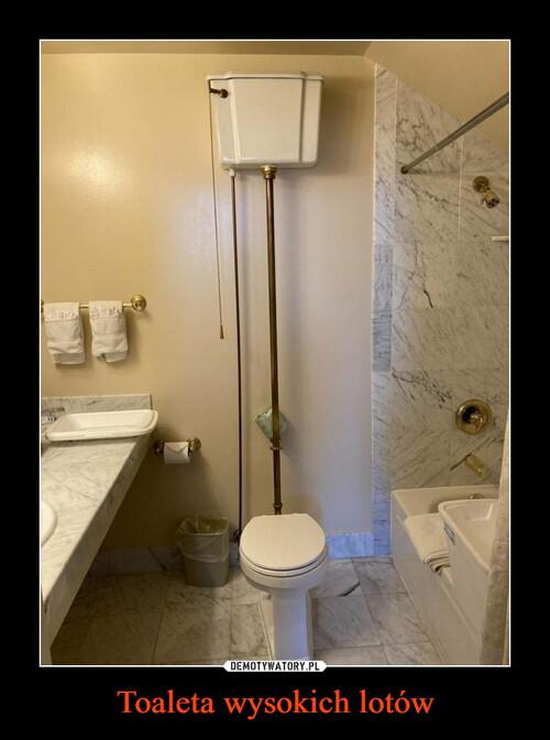 Toaleta wysokich lotów
