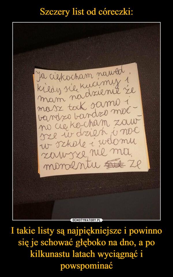 Szczery list od córeczki: I takie listy są najpiękniejsze i powinno się je schować głęboko na dno, a po kilkunastu latach wyciągnąć i powspominać