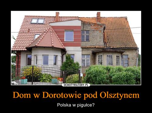 Dom w Dorotowie pod Olsztynem