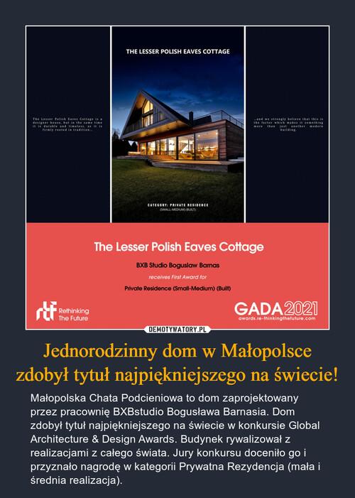 Jednorodzinny dom w Małopolsce zdobył tytuł najpiękniejszego na świecie!