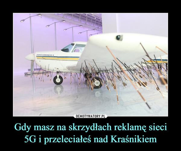 Gdy masz na skrzydłach reklamę sieci 5G i przeleciałeś nad Kraśnikiem